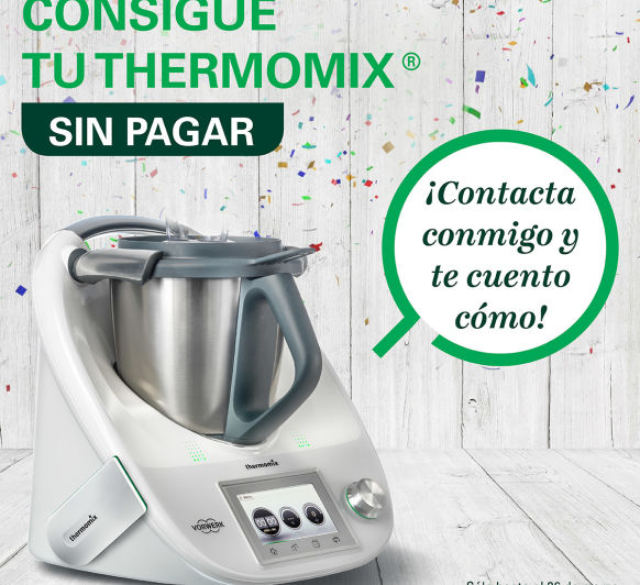 consigue tu Thermomix® SIN COSTE
