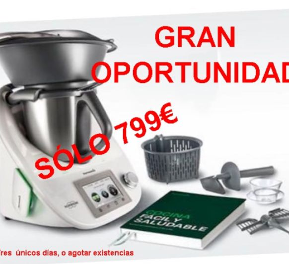 GRAN OPORTUNIDAD Thermomix® TM5